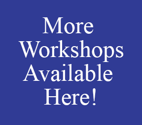 More Workshops Available Here
